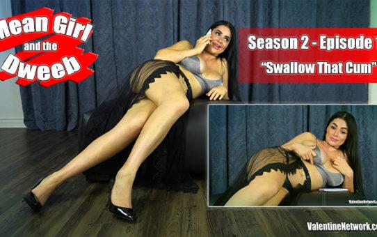 Swallow That Cum. Mean Girl and the Dweeb (season 2 episode 11)
