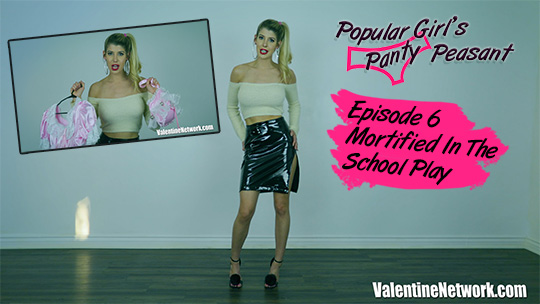 Mortified In The School Play - Popular Girl's Panty Peasant (episode 6)