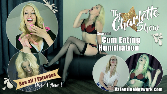 Cum Eating Humiliation - The Charlotte Show (Season 1)