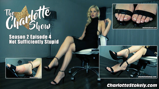 CS, Not Sufficiently Stupid - The Charlotte Show (S2 Episode 4)
