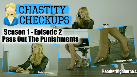 Pass Out The Punishments (Episode 2 of Chastity Checkups)