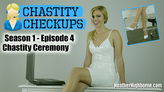Chastity Ceremony (Episode 4 of Chastity Checkups)