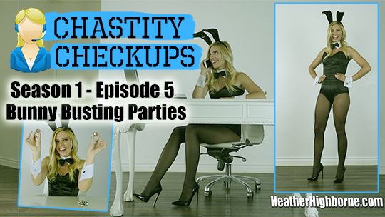 Bunny Busting Parties (Episode 5 of Chastity Checkups)