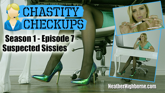 Suspected Sissies (Episode 7 of Chastity Checkups)