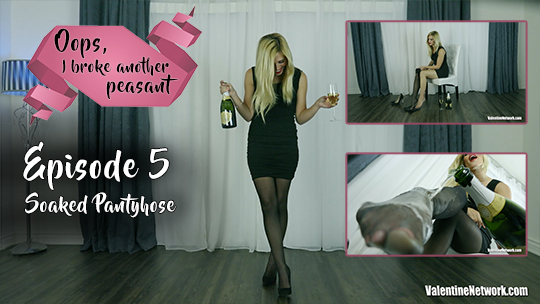 Soaked Pantyhose (Oops, I Broke Another Peasant, Episode 5)