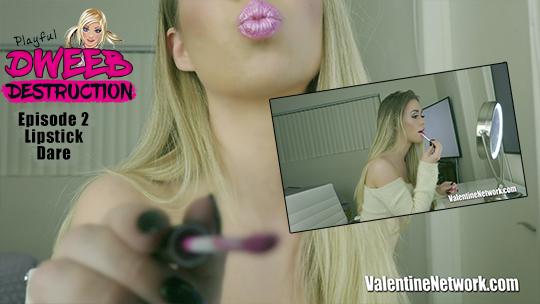 Lipstick Dare - Dweeb Destruction Episode 2