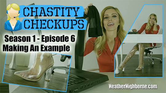 Making An Example (Episode 6 of Chastity Checkups)