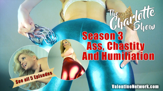 CS Ass and Chastity Humiliation - The Charlotte Show (Season 3)