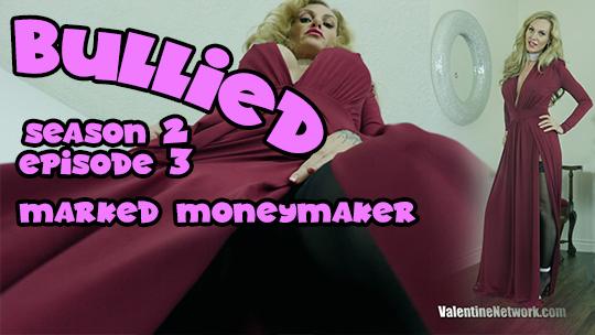 Bullied (Season 2, Episode 3) Marked Money-Maker
